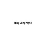 Blog Công Nghệ VN